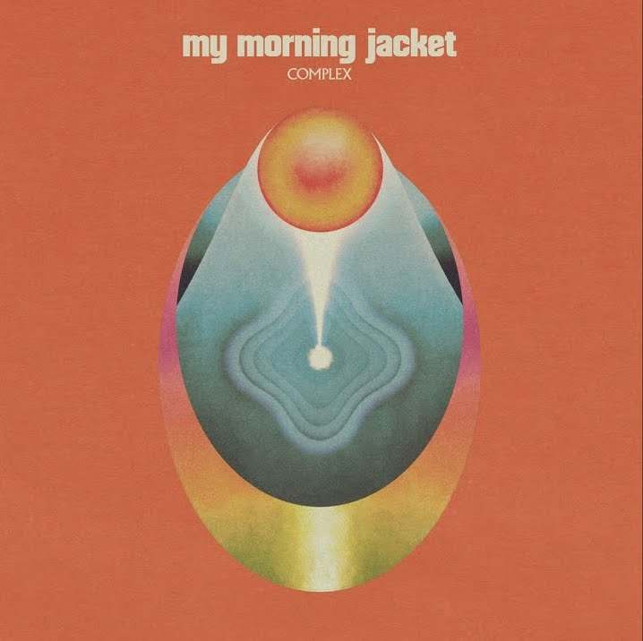 """My Morning Jacket – """"Complex"""""""